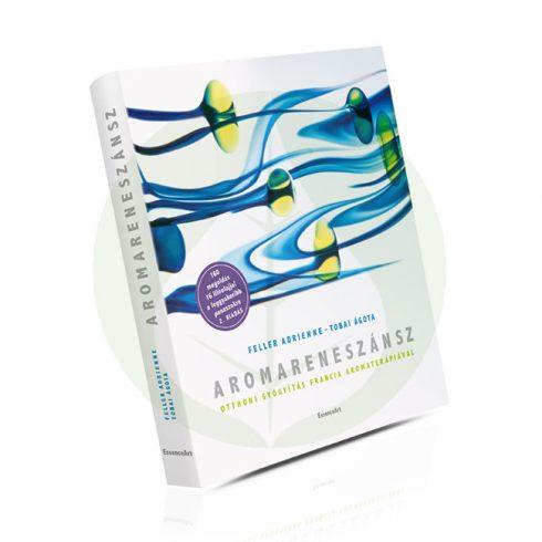 Aromareneszánsz - Otthoni gyógyítás francia aromaterápiával - Könyv